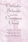 Catholic Schools and the Common Good